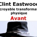 L'INCROYABLE TRANSFORMATION PHYSIQUE DE CLINT EASTWOOD